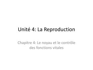 Unité 4: La Reproduction