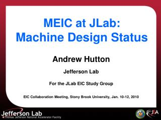 MEIC at JLab:              Machine Design Status