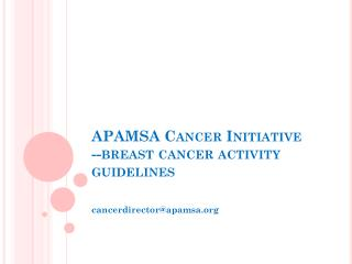 APAMSA Cancer Initiative --breast cancer activity guidelines