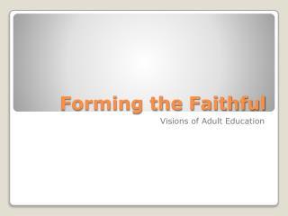Forming the Faithful