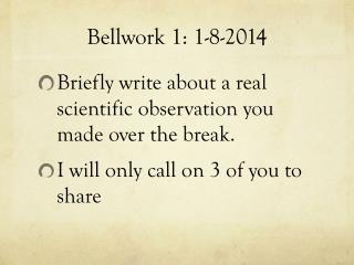 Bellwork  1: 1-8-2014