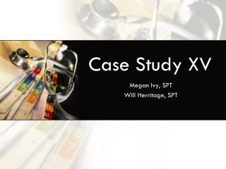 Case Study XV
