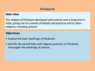 Objectives: Explore the basic  teachings  of Hinduism.