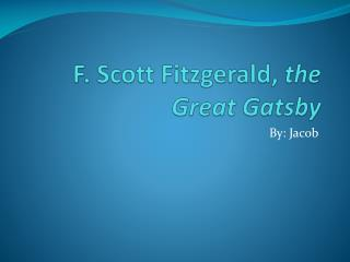 F. Scott Fitzgerald,  the Great Gatsby