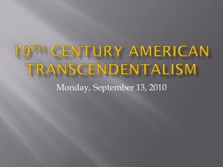 19 th  Century American Transcendentalism