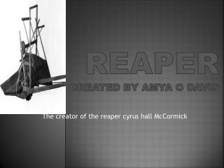 Reaper created by Amya o Davis