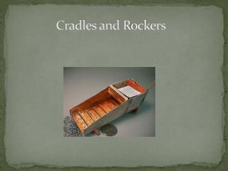 Cradles and  R ockers