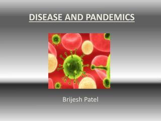 DISEASE AND PANDEMICS