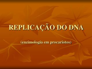 REPLICA  O DO DNA
