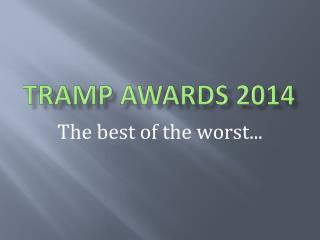 TRAMP AWARDS 2014