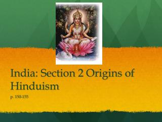 India: Section 2 Origins of Hinduism