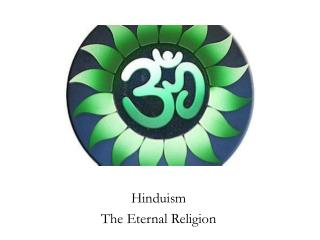 Hinduism The Eternal Religion