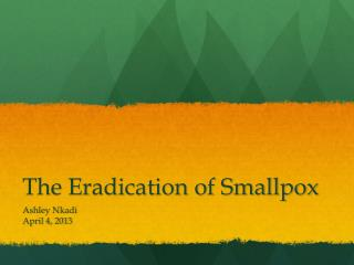 The Eradication of Smallpox