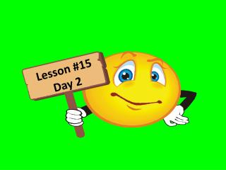 Lesson  #15 Day  2