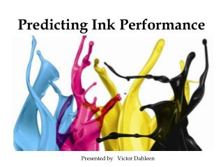 Predicting Ink Performance