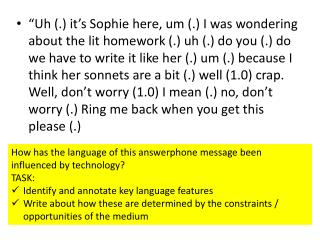 How has the language of this answerphone message been influenced by technology? TASK: