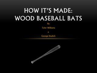 How It's made: wood baseball bats