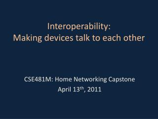 Interoperability:  Making devices talk to each other