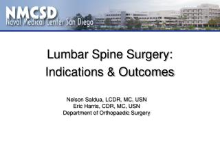 Lumbar Spine Surgery:  Indications & Outcomes