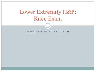 Lower Extremity H&P:  Knee Exam