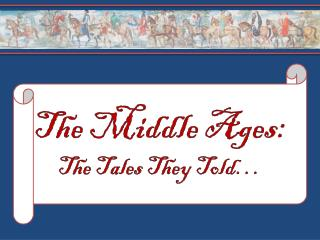 The Middle Ages: The Tales They Told…