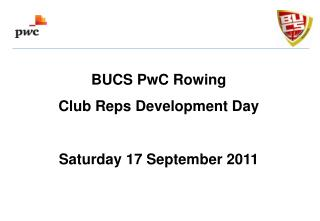 BUCS PwC Rowing  Club Reps Development Day Saturday 17 September 2011