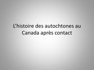 L'histoire des autochtones au Canada après contact