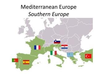 Mediterranean Europe Southern Europe