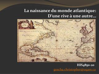 La naissance du monde atlantique:  D'une rive à une autre…