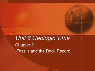 Unit 6 Geologic Time