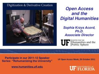 Open Access  and the  Digital Humanities Sophia Krzys Acord, Ph.D.  Associate Director