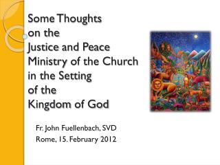 Fr. John Fuellenbach, SVD Rome, 15. February 2012