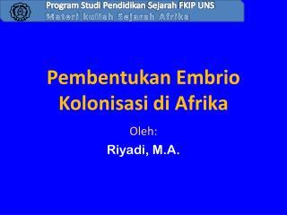 Pembentukan Embrio Kolonisasi di Afrika