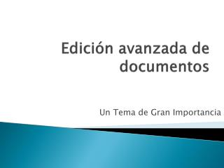 Edición avanzada de documentos