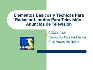 Elementos B sicos y T cnicas Para Redactar Libretos Para Televisi n: Anuncios de Televisi n