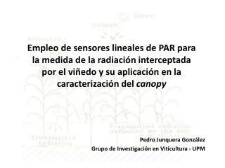 Pedro Junquera Gonz�lez Grupo de Investigaci�n en Viticultura - UPM