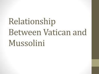 Relationship Between Vatican and Mussolini
