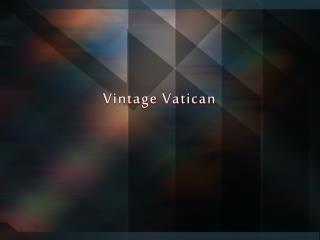 Vintage Vatican