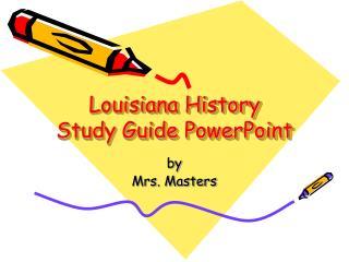 Louisiana History  Study Guide PowerPoint