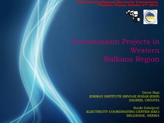 Implementing Regional Electricity Transmission Projects, Vienna, October 2 nd , 2012