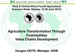West  & Central Africa Fourth Agricultural Sciences  Week, Niamey, 16-20  June 2014 )