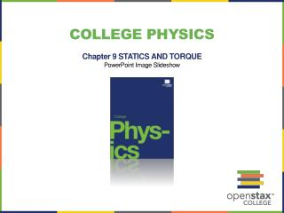 College Physics Chapter 9  STATICS AND TORQUE PowerPoint Image Slideshow