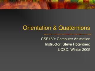Orientation  Quaternions