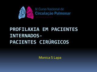 Profilaxia em pacientes internados- pacientes cirúrgicos