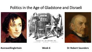 Politics in the Age of Gladstone and Disraeli