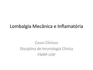 Lombalgia Mec�nica e Inflamat�ria