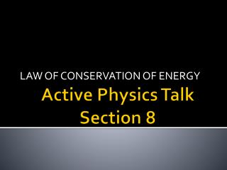 Active Physics Talk Section 8