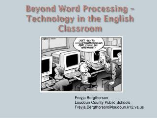 Beyond Word Processing – Technology in the English Classroom