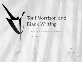 Toni Morrison and Black Writing