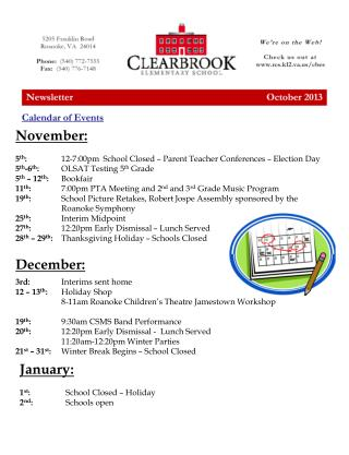 November: 5 th :	 12-7:00pm  School Closed – Parent Teacher Conferences – Election Day